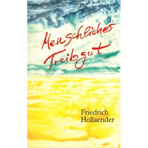 Friedrich Hollaender - Menschliches Treibgut - Preis vom 12.06.2019 04:47:22 h
