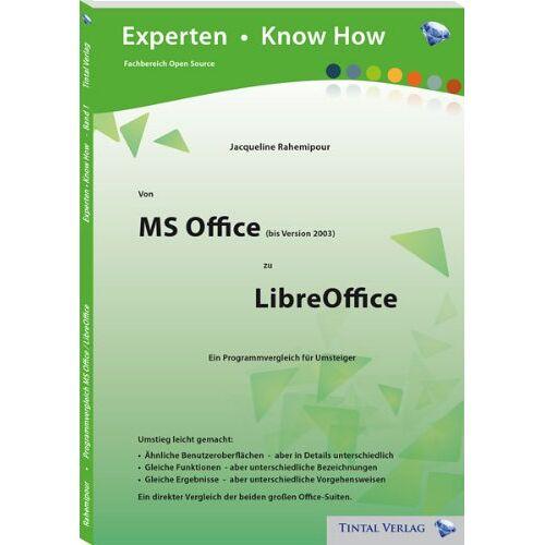 Jacqueline Rahemipour - Von MS Office zu LibreOffice - Ein Programmvergleich für Umsteiger - Preis vom 26.02.2021 06:01:53 h