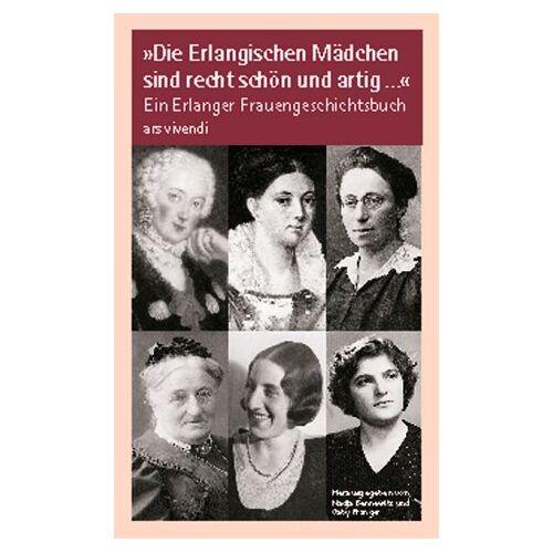 Nadja Bennewitz - 'Die Erlangischen Mädchen sind recht schön und artig . . .' - Preis vom 11.05.2021 04:49:30 h
