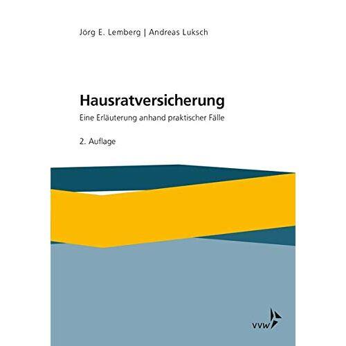 Jörg Lemberg - Hausratversicherung: Eine Erläuterung anhand praktischer Fälle - Preis vom 12.05.2021 04:50:50 h