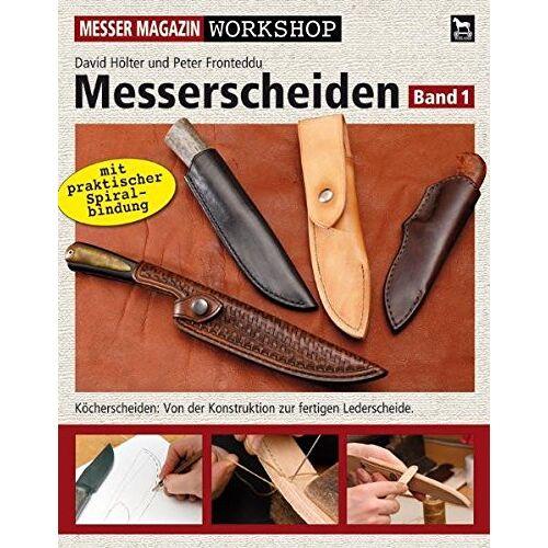 David Hölter - Messerscheiden: Band 1: Köcherscheiden - Von der Konstruktion zur fertigen Lederscheide (Messer Magazin Workshop) - Preis vom 20.01.2020 06:03:46 h