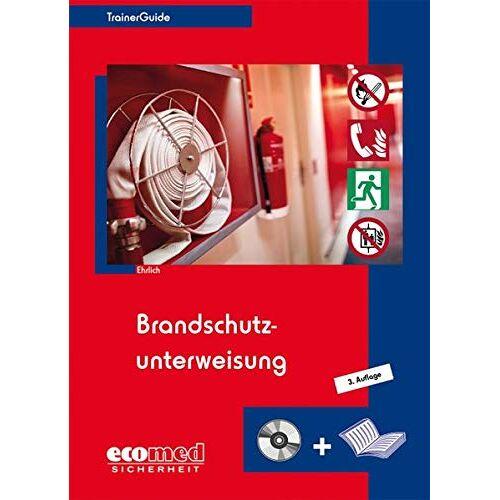 Dirk Ehrlich - Brandschutzunterweisung: Softcover mit CD-ROM - Preis vom 23.02.2021 06:05:19 h