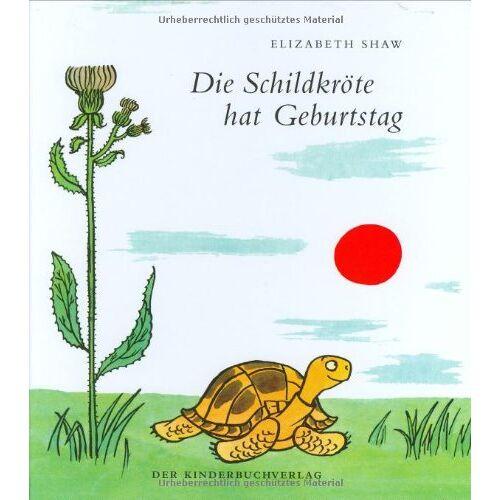 Elizabeth Shaw - Die Schildkröte hat Geburtstag - Preis vom 05.09.2020 04:49:05 h