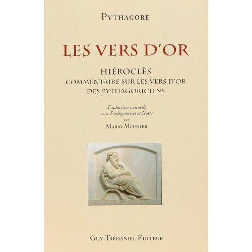 Pythagore - Les Vers d'or : Commentaires sur les vers d'or des pythagoriciens par Hiéroclès - Preis vom 20.10.2020 04:55:35 h