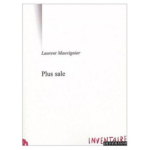 Laurent Mauvignier - Plus sale - Preis vom 01.03.2021 06:00:22 h