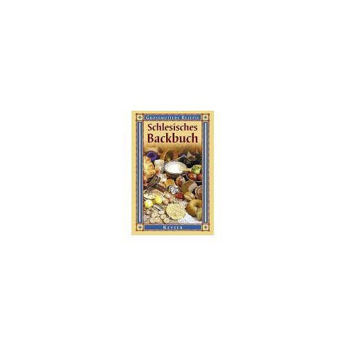 Henriette Pelz - Schlesisches Backbuch. Großmutters Rezepte - Preis vom 05.09.2020 04:49:05 h