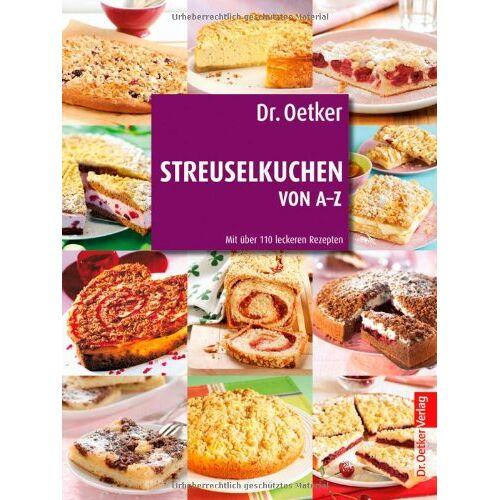 Oetker - Dr. Oetker: Streuselkuchen von A-Z: Kuchen, Torten und Kleingebäck - Preis vom 12.05.2021 04:50:50 h