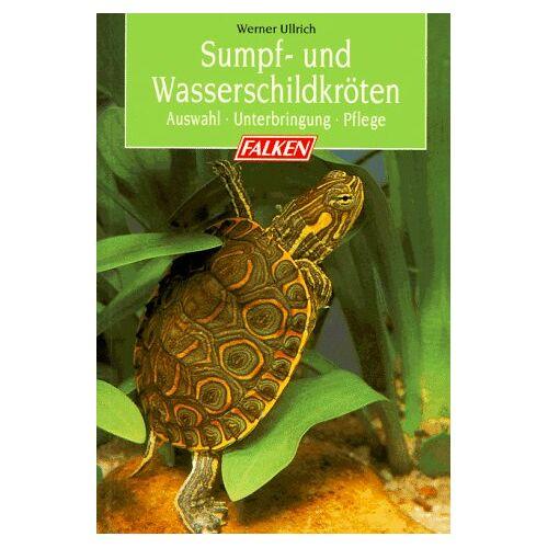 Werner Ullrich - Sumpf- und Wasserschildkröten - Preis vom 20.11.2019 05:58:49 h
