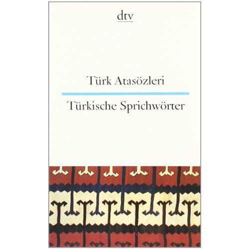Rita Seuß - Türk Atasözleri Türkische Sprichwörter: Türkisch / Deutsch. Ein lachender Essigverkäufer macht bessere Geschäfte als ein Honigverkäufer mit saurem Gesicht - Preis vom 23.02.2021 06:05:19 h