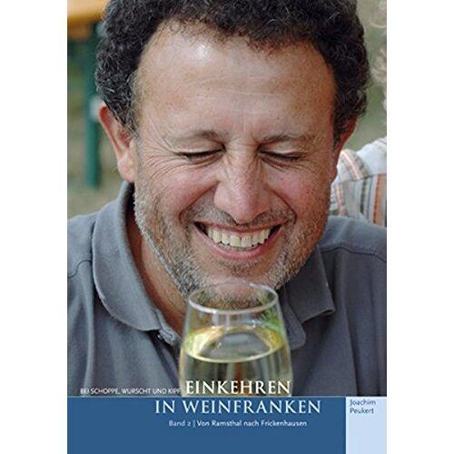 Joachim Peukert - Bei Schoppe, Wurscht und Kipf – Einkehren in Weinfranken (Band 2): Von Ramsthal nach Frickenhausen - Preis vom 18.04.2021 04:52:10 h