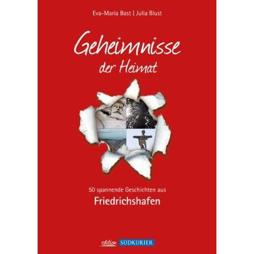 Eva-Maria Bast - Friedrichshafen; Geheimnisse der Heimat: 50 spannende Geschichten aus Friedrichshafen - Preis vom 25.01.2021 05:57:21 h