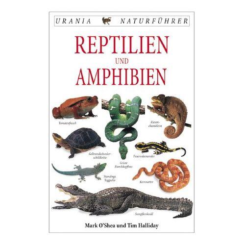 Mark O'Shea - Reptilien und Amphibien - Preis vom 10.05.2021 04:48:42 h