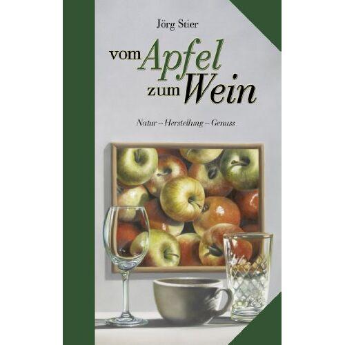 Jörg Stier - Vom Apfel zum Wein - Preis vom 11.05.2021 04:49:30 h