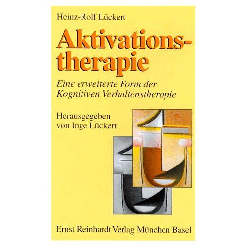 Heinz-Rolf Lückert - Aktivationstherapie, eine erweiterte Form der Kognitiven Verhaltenstherapie - Preis vom 14.05.2021 04:51:20 h