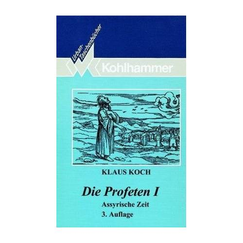 Klaus Koch - Die Profeten I: Assyrische Zeit: BD 1 - Preis vom 14.05.2021 04:51:20 h