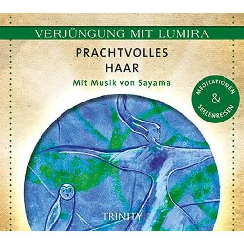 Lumira - Verjüngung mit Lumira. Prachtvolles Haar: Mit Musik von Sayama Meditationen & Seelenreisen - Preis vom 24.01.2020 06:02:04 h