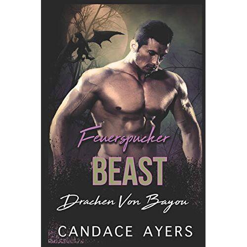 Candace Ayers - Feuerspucker Biest (Drachen Von Bayou, Band 1) - Preis vom 05.09.2020 04:49:05 h