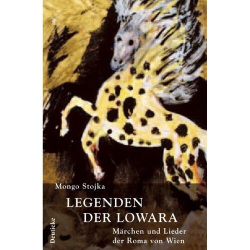 Mongo Stojka - Die Legenden der Lowara: Lieder und Geschichten der Roma von Wien - Preis vom 24.01.2021 06:07:55 h
