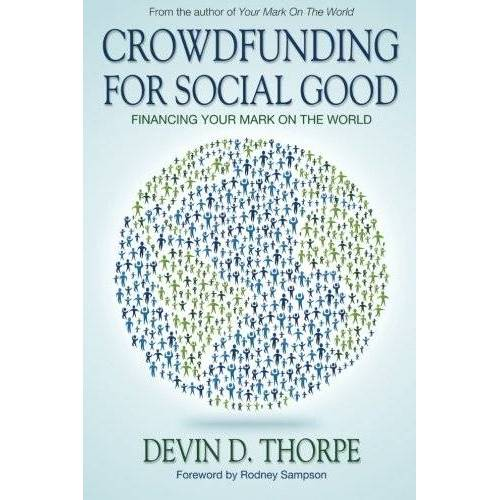 Thorpe, Devin D. - Crowdfunding for Social Good: Financing Your Mark on the World - Preis vom 07.03.2021 06:00:26 h