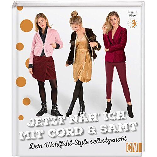Brigitte Büge - Jetzt näh' ich mit Cord & Samt: Dein Wohlfühl-Style selbstgenäht - Preis vom 20.10.2020 04:55:35 h