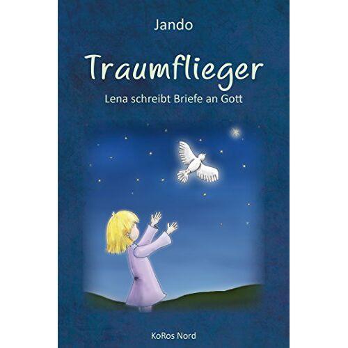 Jando - Traumflieger: Lena schreibt Briefe an Gott - Preis vom 04.10.2020 04:46:22 h