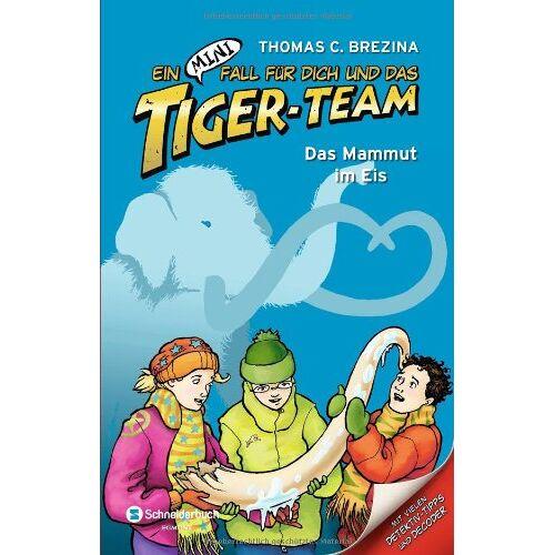 Brezina, Thomas C. - Ein MINI-Fall für dich und das Tiger-Team 01. Das Mammut im Eis - Preis vom 17.10.2020 04:55:46 h