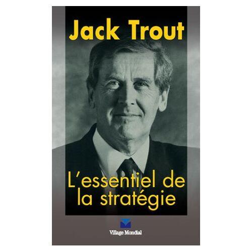 Jack Trout - L'essentiel de la stratégie (Strategie) - Preis vom 05.03.2021 05:56:49 h