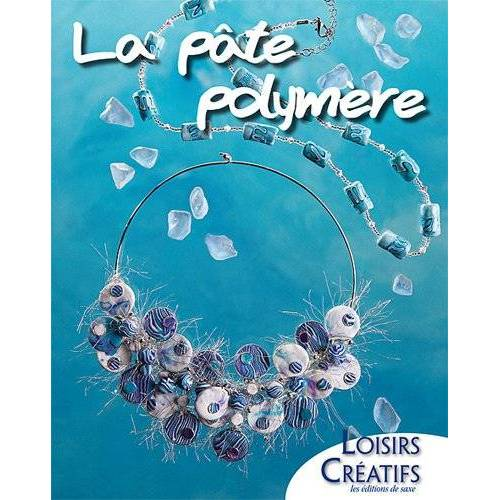 Editions de Saxe - La pâte polymère - Preis vom 16.04.2021 04:54:32 h