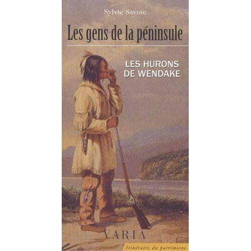 Sylvie Savoie - Les Gens de la Peninsule les Hurons de Wendake - Preis vom 19.01.2021 06:03:31 h
