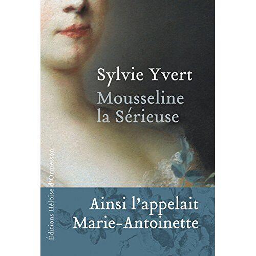 Sylvie Yvert - Mousseline la sérieuse - Preis vom 06.03.2021 05:55:44 h