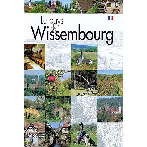 Bernard Weigel - Le Pays de Wissembourg - Preis vom 16.04.2021 04:54:32 h