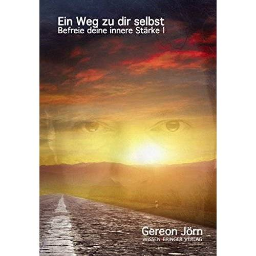 Wissensbringer Verlag - Ein Weg zu dir selbst: Befreie deine innere Stärke! - Preis vom 21.10.2020 04:49:09 h