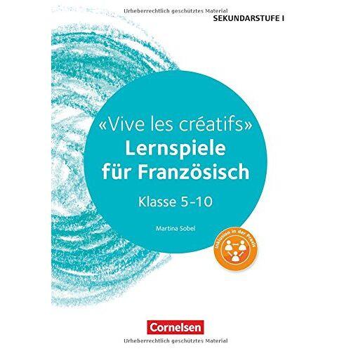 Sobel, Dr. Martina - Lernen im Spiel Sekundarstufe I: Vive les créatifs: Lernspiele für Französisch Klasse 5-10. Kopiervorlagen - Preis vom 03.05.2021 04:57:00 h