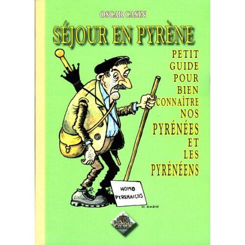 Oscar Casin - Séjour en Pyrène, petit guide pour bien connaître nos Pyrénées et les Pyrénéens (RADICS) - Preis vom 11.05.2021 04:49:30 h