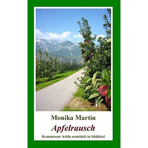 Monika Martin - Apfelrausch: Kommissar Attila ermittelt in Südtirol - Preis vom 11.05.2021 04:49:30 h