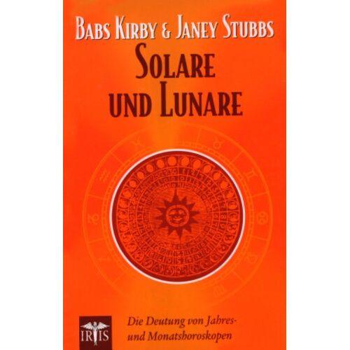 Babs Kirby - Solare und Lunare: Die Deutung von Jahres- und Monatshoroskopen - Preis vom 05.09.2020 04:49:05 h