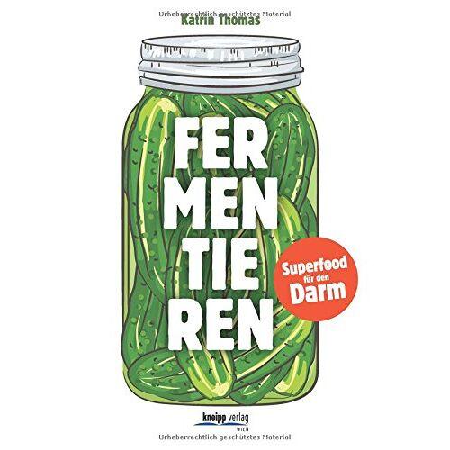 Katrin Thomas - Fermentieren: Superfood für den Darm - Preis vom 16.04.2021 04:54:32 h