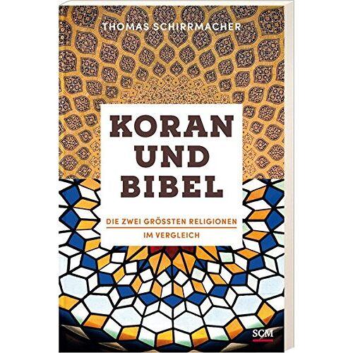 Thomas Schirrmacher - Koran und Bibel: Die zwei größten Religionen im Vergleich - Preis vom 22.10.2020 04:52:23 h