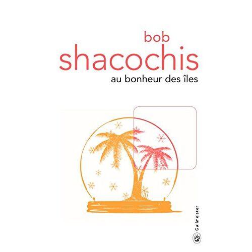 Bob Shacochis - Au bonheur des îles - Preis vom 27.02.2021 06:04:24 h