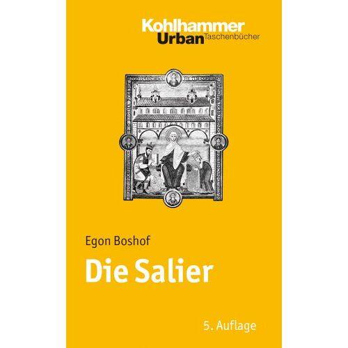 Egon Boshof - Die Salier (Urban-Taschenbuecher) - Preis vom 19.01.2020 06:04:52 h