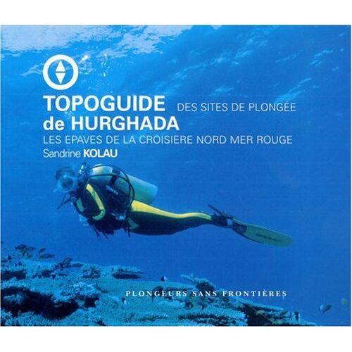 Guide Vagnon - Topoguide d'Urghada (Mer Rouge) - Preis vom 18.10.2020 04:52:00 h