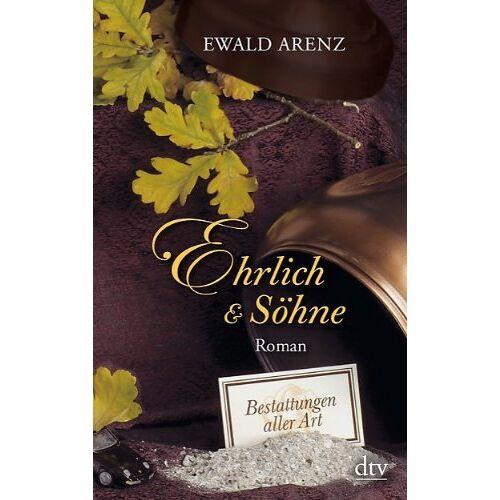 Ewald Arenz - Ehrlich & Söhne: Bestattungen aller Art Roman - Preis vom 06.05.2021 04:54:26 h