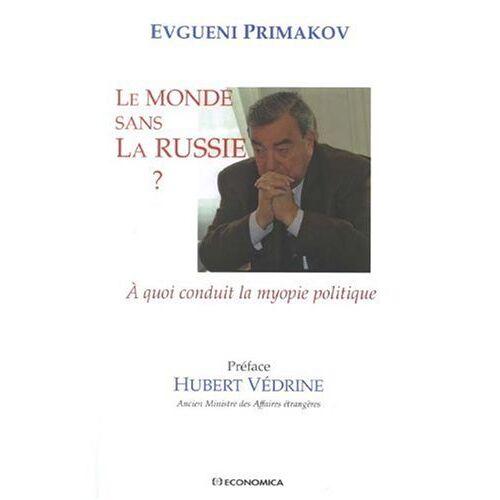 Evgueni Primakov - Le monde sans la Russie ? : A quoi conduit la myopie politique - Preis vom 11.04.2021 04:47:53 h