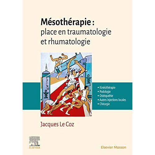 - Mésothérapie : place en traumatologie et rhumatologie - Preis vom 11.05.2021 04:49:30 h