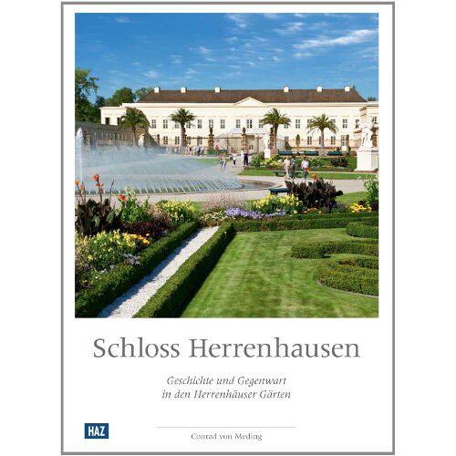 Meding, Conrad von - Schloss Herrenhausen: Geschichte und Gegenwart in den Herrenhäuser Gärten - Preis vom 14.05.2021 04:51:20 h