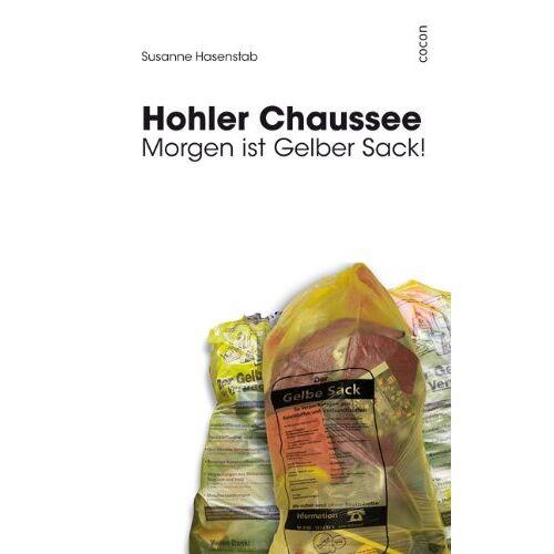 Susanne Hasenstab - Hohler Chaussee: Morgen ist Gelber Sack! - Preis vom 04.04.2020 04:53:55 h