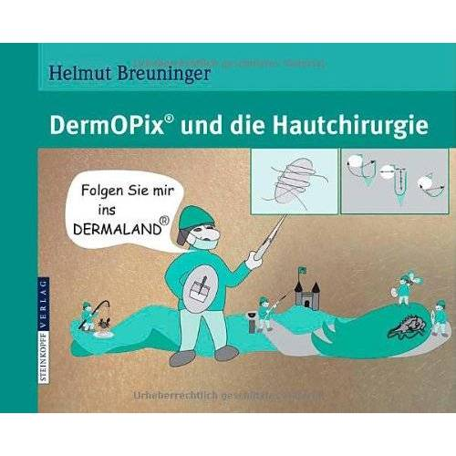 Helmut Breuninger - DermOPix® und die Hautchirurgie - Preis vom 20.10.2020 04:55:35 h