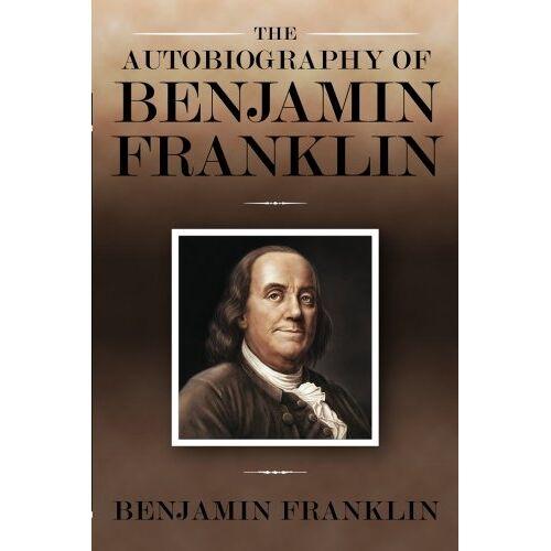 Benjamin Franklin - The Autobiography of Benjamin Franklin - Preis vom 13.05.2021 04:51:36 h