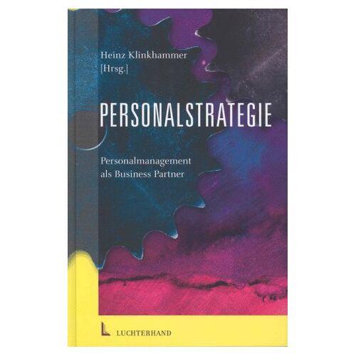 Heinz Klinkhammer - Personalstrategie.Personalmanagement als Business Partner - Preis vom 20.10.2020 04:55:35 h
