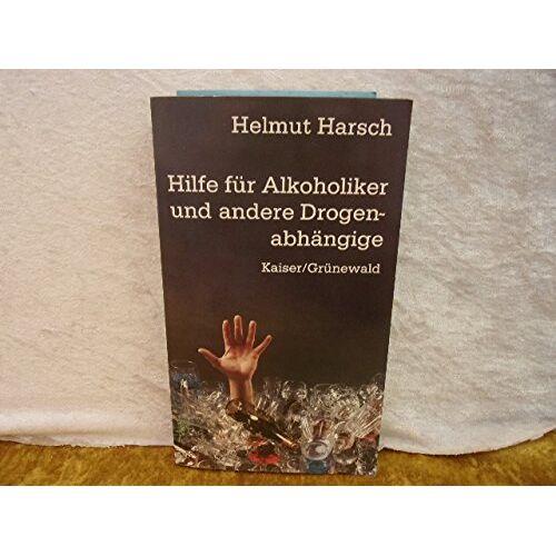 - Hilfe für Alkoholiker und andere Drogenabhängige - Preis vom 03.05.2021 04:57:00 h